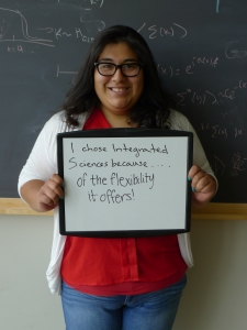 I chose Integrated Sciences because . . . of the flexibility it offers!